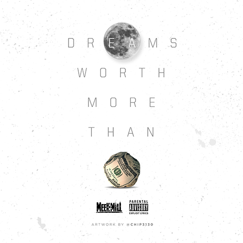 Meek Mill - Dreams Worth More Than Money