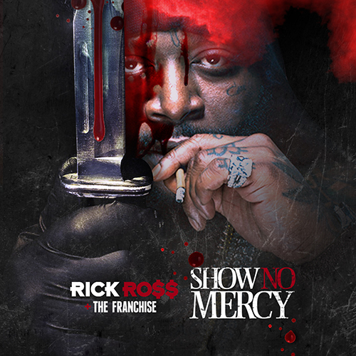 Rick Ross - Show No Mercy